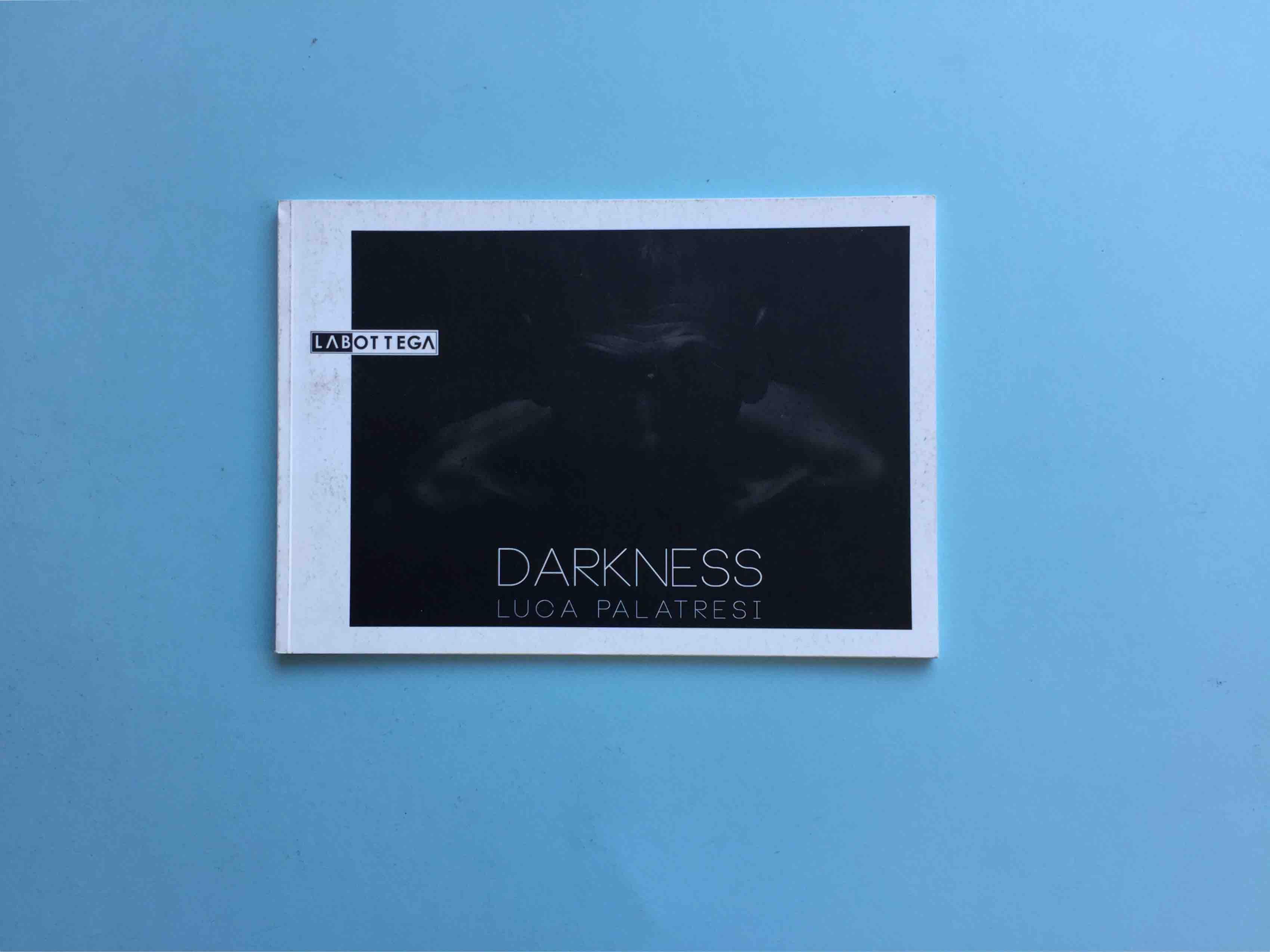 DARKNESS / LUCA PALATRESI