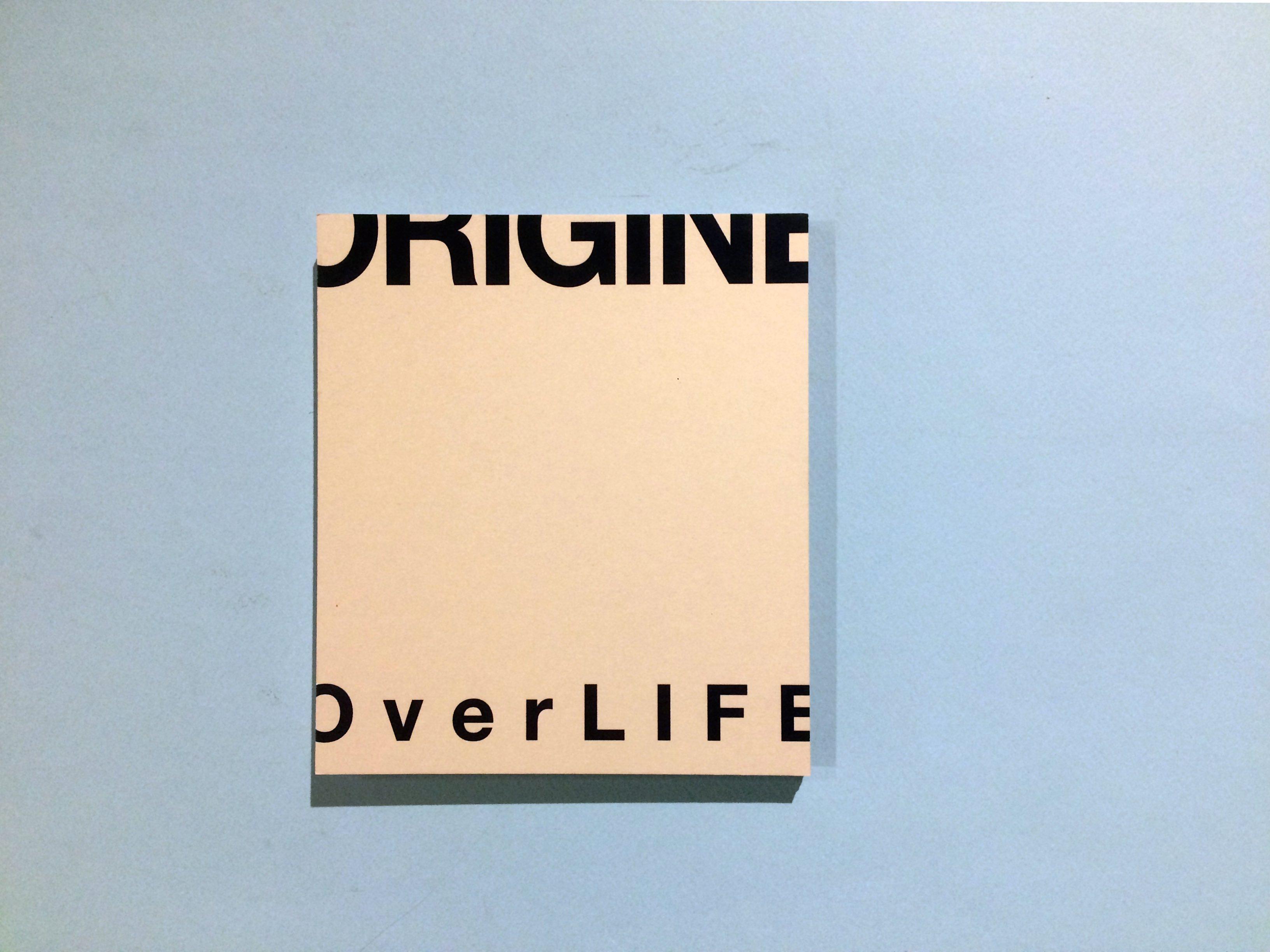 OVER LIFE / ANTOINE D'AGATA